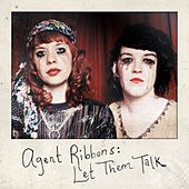 Play & Download Let Them Talk by Agent Ribbons | Napster