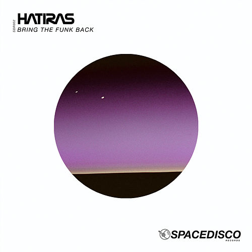 Play & Download Bring the Funk Back by Hatiras | Napster