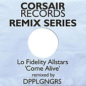 Play & Download Come Alive (DPPLGNGRS Remix) by Lo Fidelity Allstars | Napster