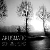 Schimmerling by Akusmatic