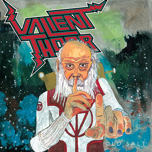 Play & Download Old Salt by Valient Thorr | Napster