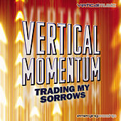 Play & Download Vertical Momentum: Trading My Sorrows by Various Artists | Napster