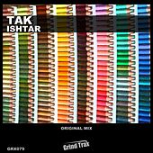 Play & Download Ishtar by TaK | Napster