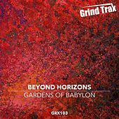 Play & Download Gardens Of Babylon by Beyond Horizons | Napster