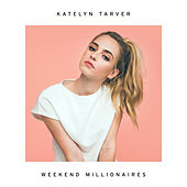 Play & Download Weekend Millionaires by Katelyn Tarver | Napster