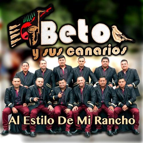 Al Estilo de Mi Rancho by Beto Y Sus Canarios