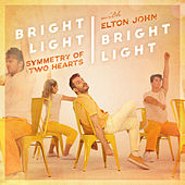 Play & Download Symmetry of Two Hearts (feat. Elton John) [Remixes] by Bright Light Bright Light | Napster