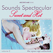 Play & Download Sounds Spectacular: Sweet and Hot, Volume 2 by Various Artists | Napster