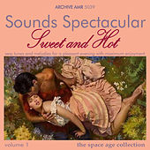 Sounds Spectacular: Sweet and Hot, Volume 1 by Various Artists