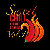 Sweet Chili Chillout Cooking, Vol. 1 by Various Artists