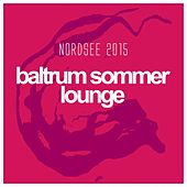 Baltrum Sommer Lounge Nordsee 2015 by Various Artists