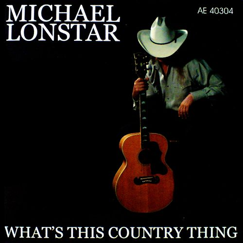 Play & Download What's This Country Thing by Michael Lonstar | Napster