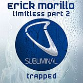 Play & Download Limitless Part 2 (Trapped) by Erick Morillo | Napster