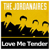 Love Me Tender by The Jordanaires
