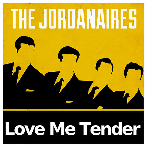 Play & Download Love Me Tender by The Jordanaires | Napster