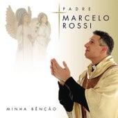 Play & Download Minha Benção (Com Faixa Bonus) by Padre Marcelo Rossi | Napster