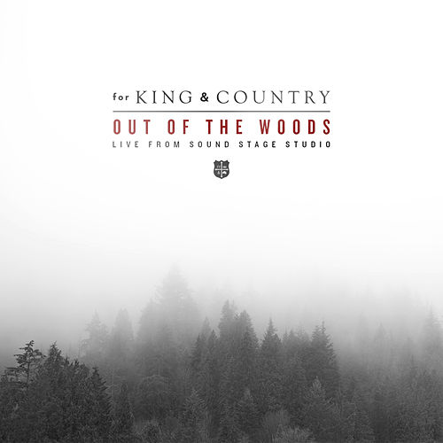 Out Of The Woods (Live From Sound Stage Studio) by For King & Country