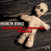 Play & Download Delighters & LeGround Remixes by Brooklyn Bounce | Napster
