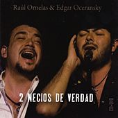 Play & Download Dos Necios de Verdad by Raúl Ornelas | Napster