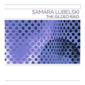 Play & Download The Gilded Raid by Samara Lubelski | Napster