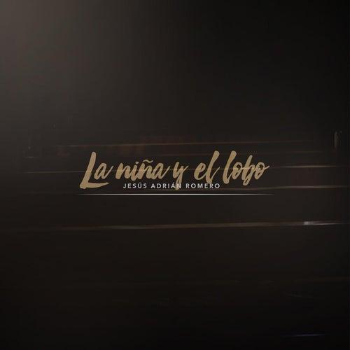La Niña y el Lobo by Jesús Adrián Romero