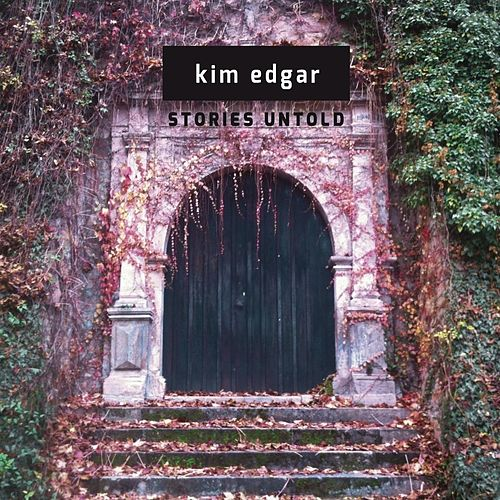 Play & Download Stories Untold by Kim Edgar | Napster