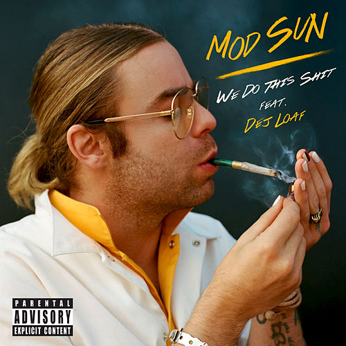 Play & Download We Do This Shit by Mod Sun | Napster