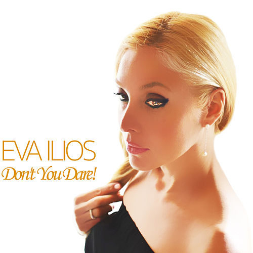 Play & Download Don't You Dare! by Eva Ilios | Napster