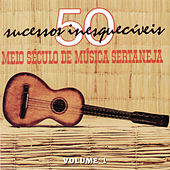 Meio Século de Música Sertaneja, Vol.1 by Various Artists
