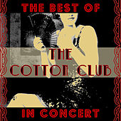Play & Download The Best of the Cotton Club in Concert by Various Artists | Napster