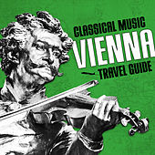 Play & Download Classical Music Travel Guide: Vienna by Various Artists | Napster