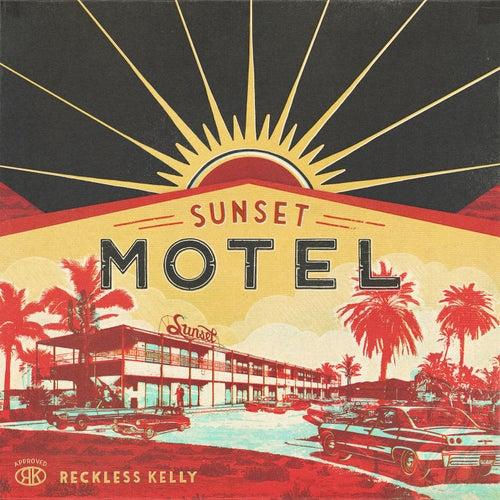 Sunset Motel de Reckless Kelly