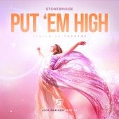 Play & Download Put 'Em High (2016 Remixes, Pt. 1) by Stonebridge | Napster