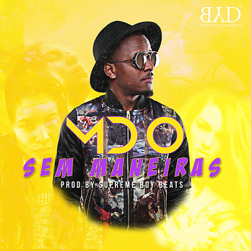 Play & Download Sem Maneiras by MDO | Napster