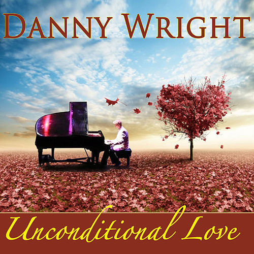 Unconditional Love by Danny Wright