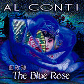 Play & Download The Blue Rose by Al Conti | Napster