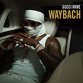 Play & Download Waybach by Gucci Mane | Napster