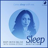 Dip into Bliss - Sleep Beditation by Donna D'Cruz