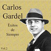 Play & Download Éxitos de Siempre, Vol. 2 by Carlos Gardel | Napster