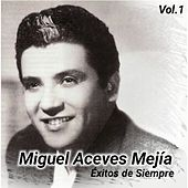 Play & Download Éxitos de Siempre, Vol. 1 by Miguel Aceves Mejia | Napster