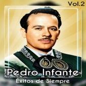 Play & Download Éxitos de Siempre, Vol. 2 by Pedro Infante | Napster