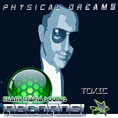 Toxic by Physical Dreams
