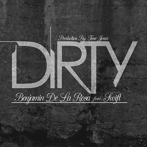 Play & Download Dirty by The Swift | Napster