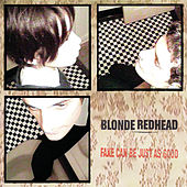 Play & Download Fake Can Be Just As Good by Blonde Redhead | Napster