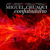 Play & Download Miguel Chuaqui: Confabulario by Various Artists | Napster