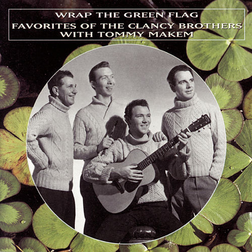 Wrap The Green Flag by The Clancy Brothers