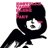 Play & Download Bande à Part by Nouvelle Vague | Napster