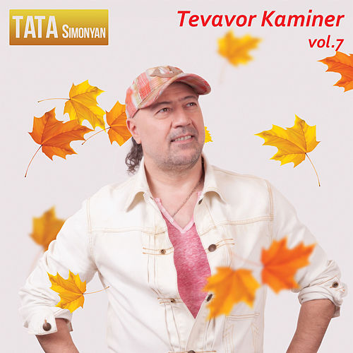Tevavor Kaminer, Vol. 7 by Tata Simonyan
