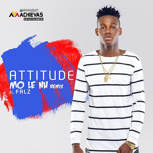 Play & Download Mo Le Nu (Remix) [feat. Falz] by Attitude | Napster