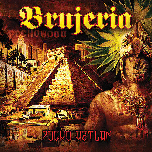 Play & Download Pocho Aztlan by Brujeria | Napster